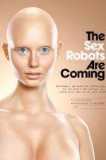 The Sex Robots Are Coming!