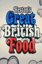 Heston's Great British Food: Season 1