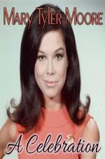 Mary Tyler Moore: A Celebration