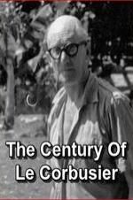 The Century Of Le Corbusier