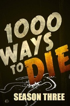 1000 Ways To Die: Season 3
