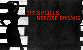 The Spoils Before Dying: Season 1