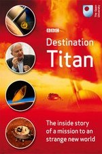 Destination Titan: Touching A Distant World