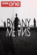 By Any Means: Season 1