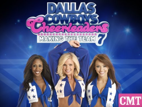 Dallas Cowboys Cheerleaders: Making The Team: Season 3