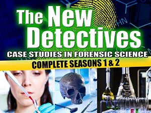 The New Detectives: Case Studies In Forensic Science: Season 1