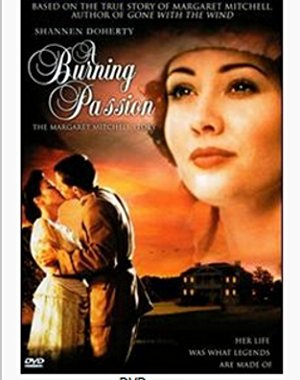 A Burning Passion: The Margaret Mitchell Story