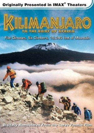 Kilimanjaro: To The Roof Of Africa