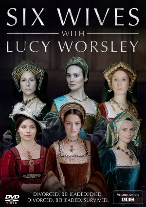 Six Wives With Lucy Worsley: Season 1