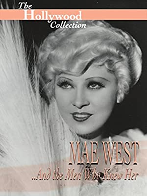 Mae West And The Men Who Knew Her