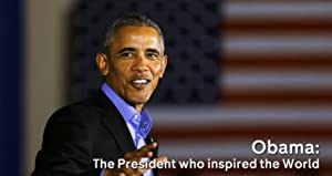 Obama: The President Who Inspired The World