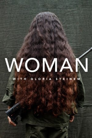 Woman With Gloria Steinem: Season 1