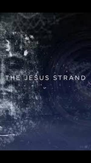 The Jesus Strand: A Search For Dna