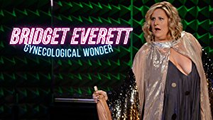 Bridget Everett: Gynecological Wonder