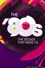 The '80s: The Decade That Made Us: Season 1