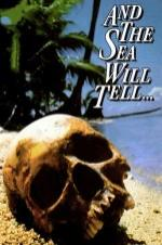 And The Sea Will Tell