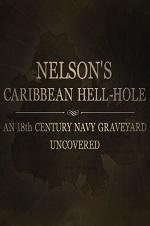 Nelson's Caribbean Hell-hole: An Eighteenth Century Navy Graveyard Uncovered