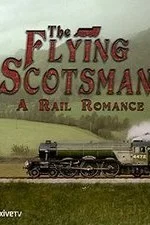 The Flying Scotsman: A Rail Romance