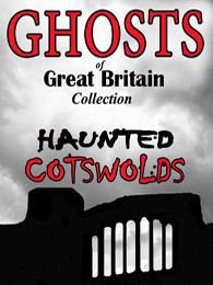 Ghosts Of Great Britain Collection: Haunted Cotswolds