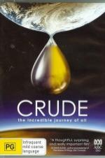 Crude: The Incredible Journey Of Oil