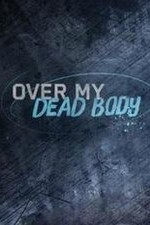 Over My Dead Body: Season 1