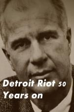 Detroit Riot 50 Years On