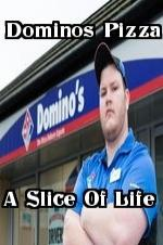 Dominos Pizza A Slice Of Life