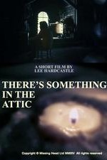 There's Something In The Attic