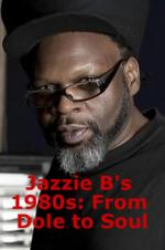Jazzie B's 1980s: From Dole To Soul