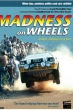 Madness On Wheels: Rallying's Craziest Years