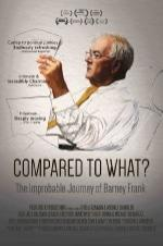 Compared To What: The Improbable Journey Of Barney Frank
