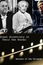 Secrets Of The Universe Great Scientists In Their Own Words