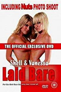 Shell And Vanessa Laid Bare