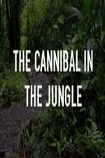 The Cannibal In The Jungle