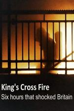 The Kings Cross Fire: Six Hours That Shocked Britain