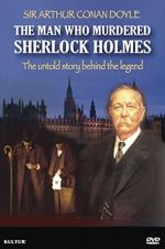The Man Who Murdered Sherlock Holmes