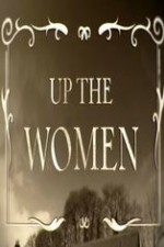 Up The Women: Season 1