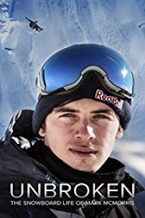 Unbroken: The Snowboard Life Of Mark Mcmorris
