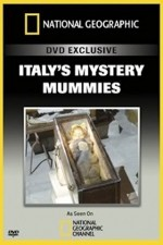 National Geographic Explorer: Italy's Mystery Mummies